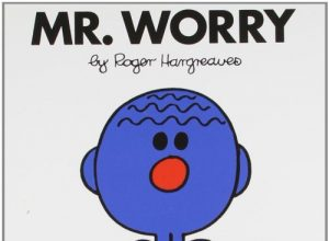 A copy of the children's book, Mr. Worry.