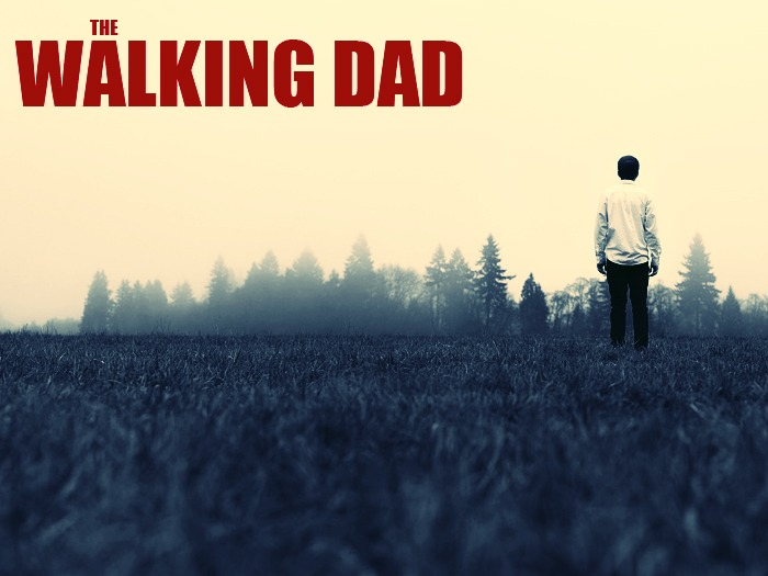 "A spoof TV show poster with the words ""The Walking Dad"""