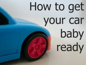 "An image of a toy car along with the words ""How to get your car baby ready""."