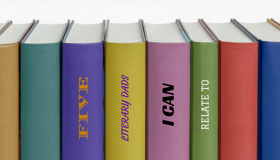 "A row of books with the words ""Five literary dads I can relate to"" superimposed."